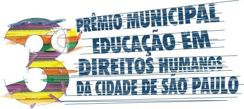 3º Prêmio Municipal de Educação em Direitos Humanos do Município de São Paulo